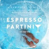 Espresso Partini Vol2 - Recorded LIVE at Wilderness in The Ketel One Kitchen - [Mixed by Mano]
