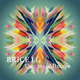 Brice LG - Mixtape Dec 2014