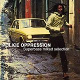 Police oppression - Reggae music against authority abuse