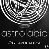 astrolábio #17: apocalipse