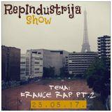 RepIndustrija Show / br. 84 Tema: France Rap Pt. 2