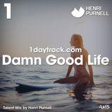 Talent Mix #93 | Henri Purnell - Damn Good Life | 1daytrack.com