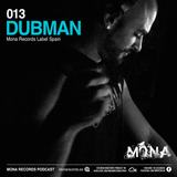 Dub Man (Madrid) @ Mona Records Podcast 013