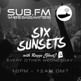Six Sunsets B2B Raggs - Sub FM 2 May 2018