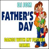 Dad's Day 2015 - Dance with My Father Remix