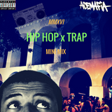 Hip Hop x Trap / Mini Mix #1 ™