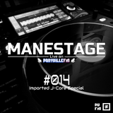 Manestage #014 Live on PVFM: Imported J-Core Special