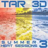 SUMMER HEAT SESSIONS Vol. #3 Tar3D