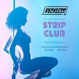 @RECKLESSDJ_ - Strip Club Anthems 2