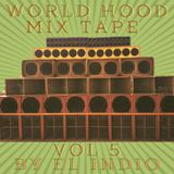 WORLD HOOD MIXTAPE VOL 5 BY EL INDIO
