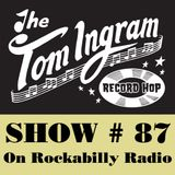 Tom Ingram Show #87