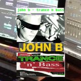 john b - trance n bass 2005