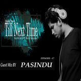 Till Next Time EP - 017 Guest Mix By Pasindu