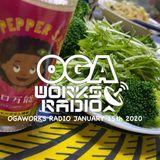 OGAWORKS RADIO JANUARY 15th 2020