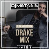 #Drake Mix (Slow Jams Edition) | Tweet @DJMETASIS