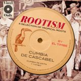 ROOTISM - CUMBIA DE CASCABEL (A SELECTION OF TROPICAL ROOTS BY EL TIMBE)