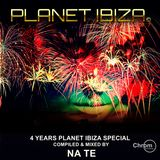 4 Years Planet Ibiza Special - Compiled & mixed by NA TE
