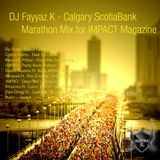 DJ Fayyaz K - Calgary Scotiabank Marathon Mix for IMPACT Magazine