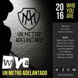 #106 WYA   Entrevista: Un Metro Adelantado