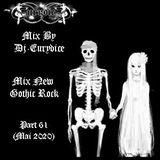 Mix New Gothic Rock (Part 61) Mai 2020 By Dj-Eurydice