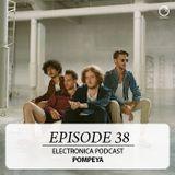 Electronica Podcast - Episode 38: Pompeya