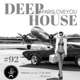 #Deephouse #TechHouse #ProgressHouse #ParisLoveYou #92