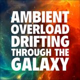 Ambient Overload - Drifting Through The Galaxy