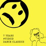 7 YEARS #YIDSID - The Dance Classics! by The Dreamer