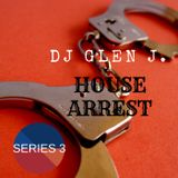 DJ GLEN J. HOUSE ARREST SERIES 3 A MIX OF CLASSIC R & B  REMIXED INTO VARIOUS HOUSE STYLES. ENJOY!!!