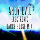 Andy Evid's - Dance, House, Electronic Party Club Mix