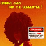 GROOVE JAMS FOR THE SUMMERTIME!