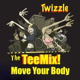 The Move Your Body Right (TeeMix!) 超 (Hip House/Deep House Blends) - Deep Sleeze Underground House!
