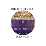 QUICKY OLDIES BUT GOODIES MOTOWN MIX DJ JIMI MCCOY JULY 6 2017