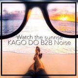 KAGO DO B2B Noise - Watch The Sunrise (13.02.2016)