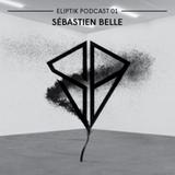 Eliptik Podcast 01 - Sébastien Belle