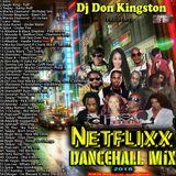 Dj Don Kingston Netflixx Dancehall Mix 2018