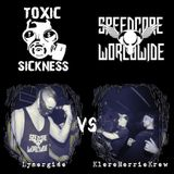 Lysergide vs. KlereHerrieKrew @ Toxic Sickness Radio presents Speedcore Worldwide & Friends