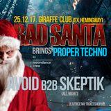 Avoid B2B Skeptik @ Bad Santa Brings Proper Techno @ Giraffe club Split