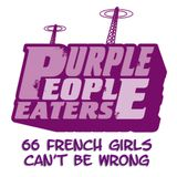 Purple People Eaters - 66 french girls can't be wrong.