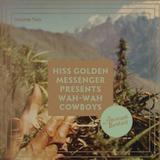 Hiss Golden Messenger :: Wah-Wah Cowboys, Volume II
