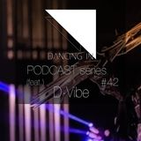Dancing In podcast #42 w/ D-Vibe | 11MAY17 | Season 7