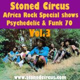 Stoned Circus Radio Show AFRO ROCK PSYCHE FUNK 70 vol.3 - July 2017