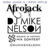 DJ Mike Nelson - Sound In Motion Afrojack Mix Contest