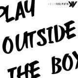 Play Outside The Box - Kevin Volpato