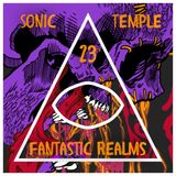 "Sonic Temple, Episode 23, ""Fantastic Realms"", 03.26.17"