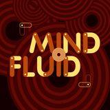 Mind Fluid Radio Show & Podcast 09/06/15