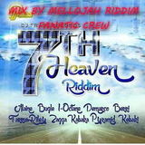 7th Heaven Riddim Mix By MELLOJAH RIDDIM FANATIC CREW