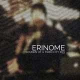 Sounds Of A Tired City #53: Erinome
