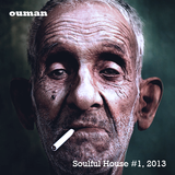 ouman Soulful House #1, 2013