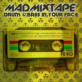 Madmixtape |Drum&Bass In Your Face|
